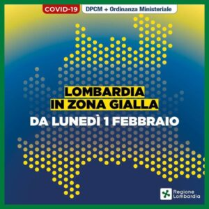 La Lombardia in ZONA GIALLA da lunedì 1 febbraio 2021