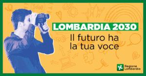 Lombardia 2030-Il futuro ha la tua voce. Partecipa al concorso!